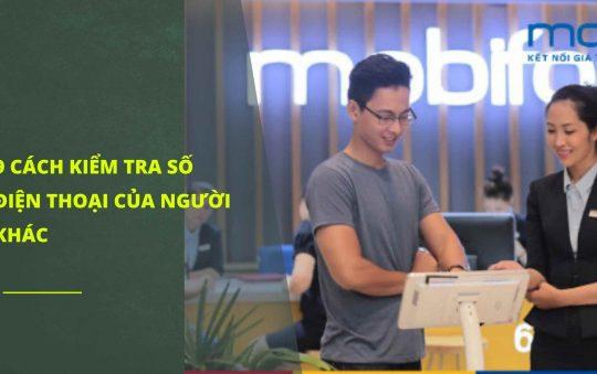 9 cách kiểm tra số điện thoại của người khác mạng Viettel, Mobi, Vina